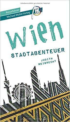 Wien – Ein echtes Stadtabenteuer