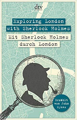 Exploring London mit Sherlock Holmes – Eine Stadterkundung der etwas anderen Art